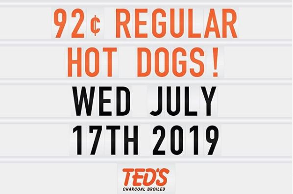 Ted's Hot Dogs selling 92 cent hot dogs on Wednesday